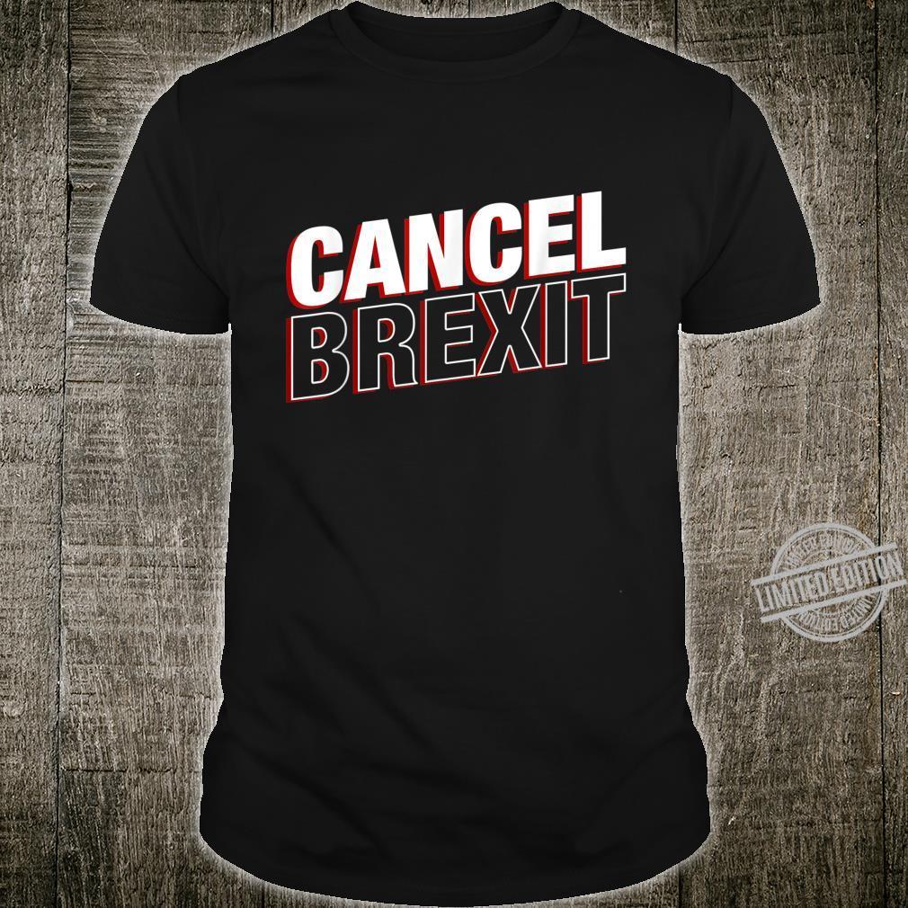 Cancel Brexit UK England United Kingdom EU Europe Exit Shirt