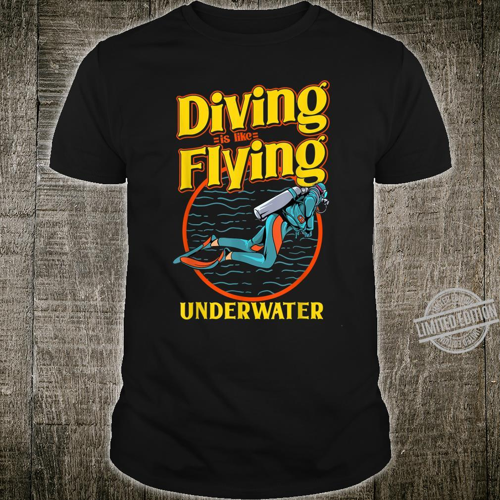 Diving is like Flying underwater for divers Shirt