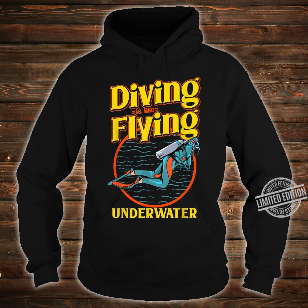 Diving is like Flying underwater for divers Shirt hoodie