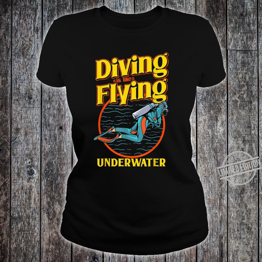 Diving is like Flying underwater for divers Shirt ladies tee