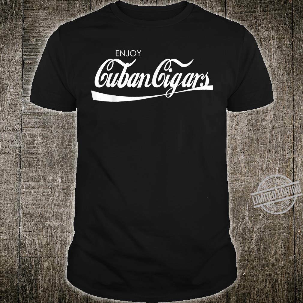 Enjoy Cuban Cigars Cigars Cigars Shirt