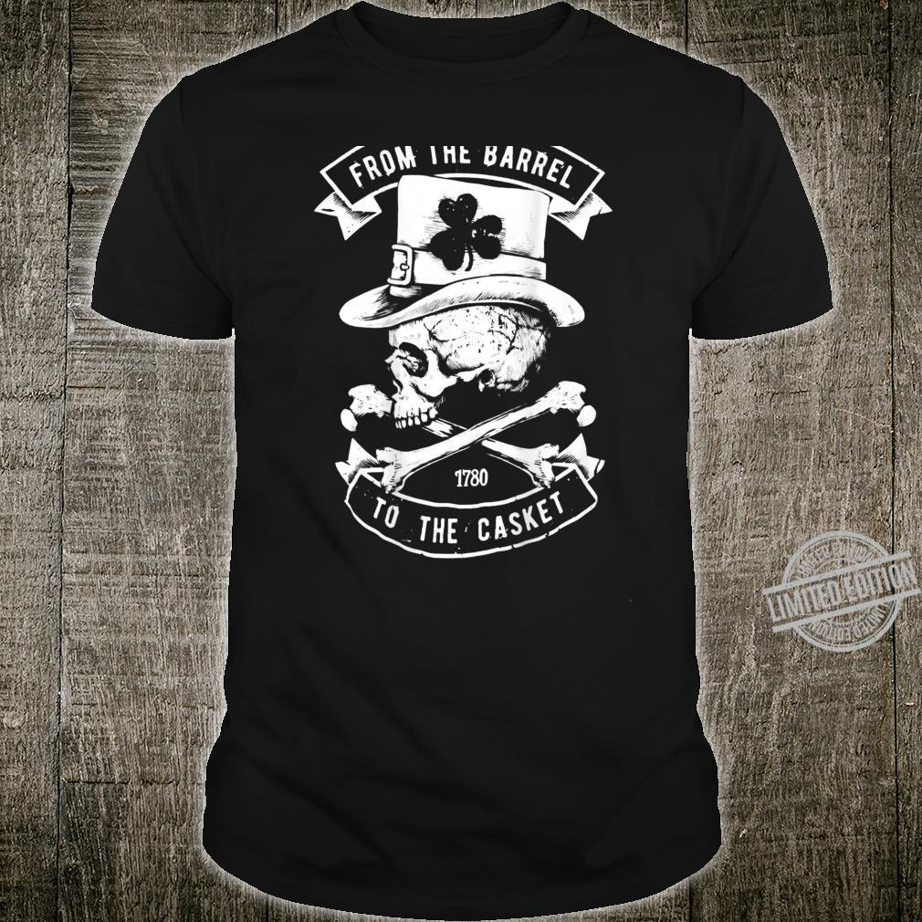 From The Barrel To The Casket St Patrick's Day Irish Vintage Shirt