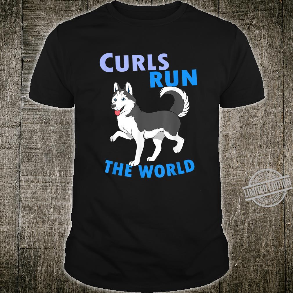 Husky Curls Run The World Husky Shirt