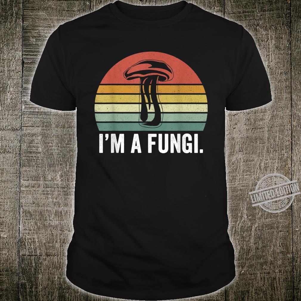 I'm A Fungi Shirt Mushrooms Fun Guy Pun Biology Fungi Shirt