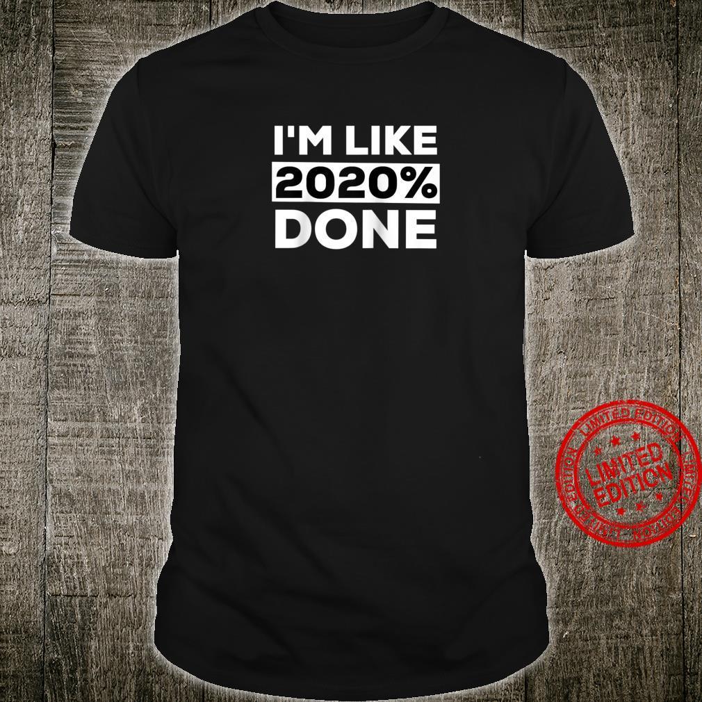 I'm Like 2020% Done Shirt,Funny Class of 2020 Senior Shirt