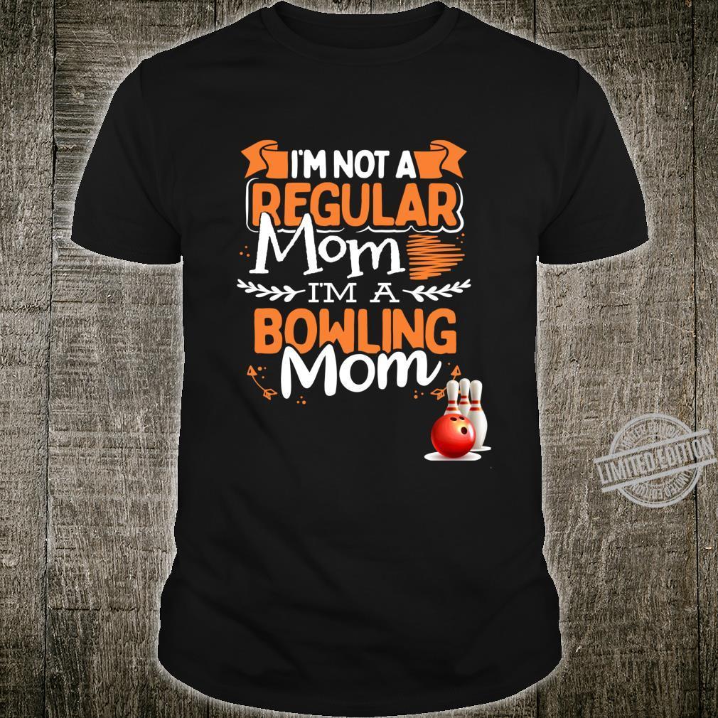 I'm Not a Regular Mom I'm a Bowling Mom Shirt