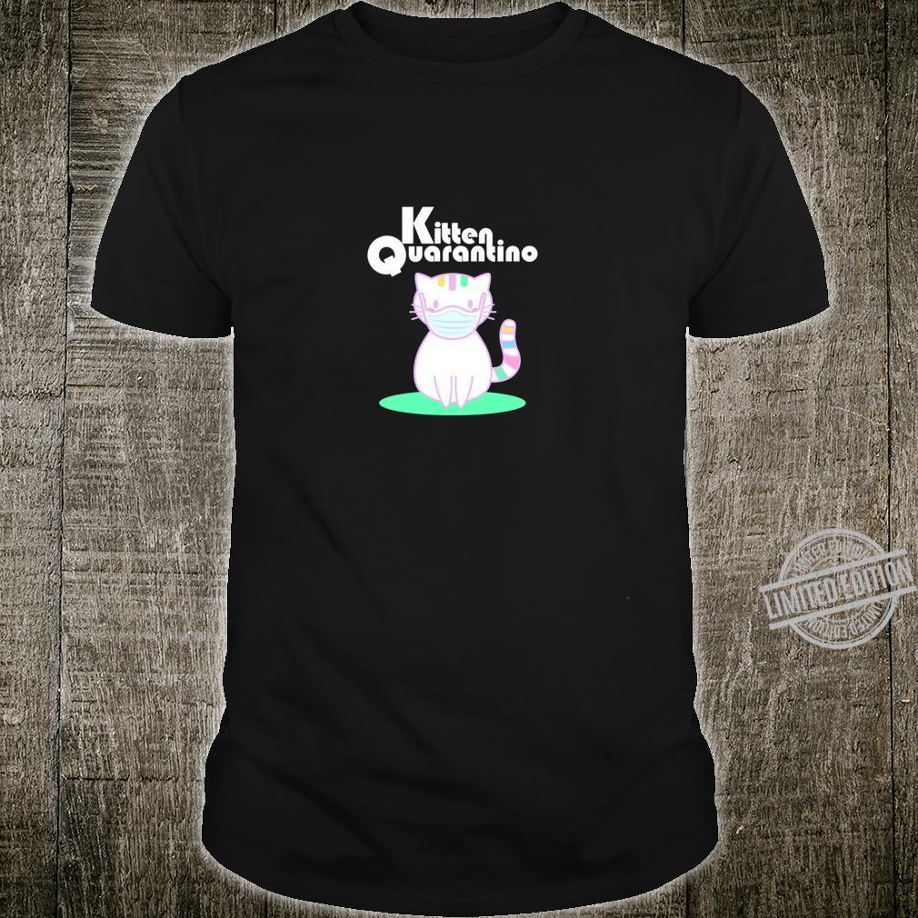Kitty Kitten Quarantino Shirt