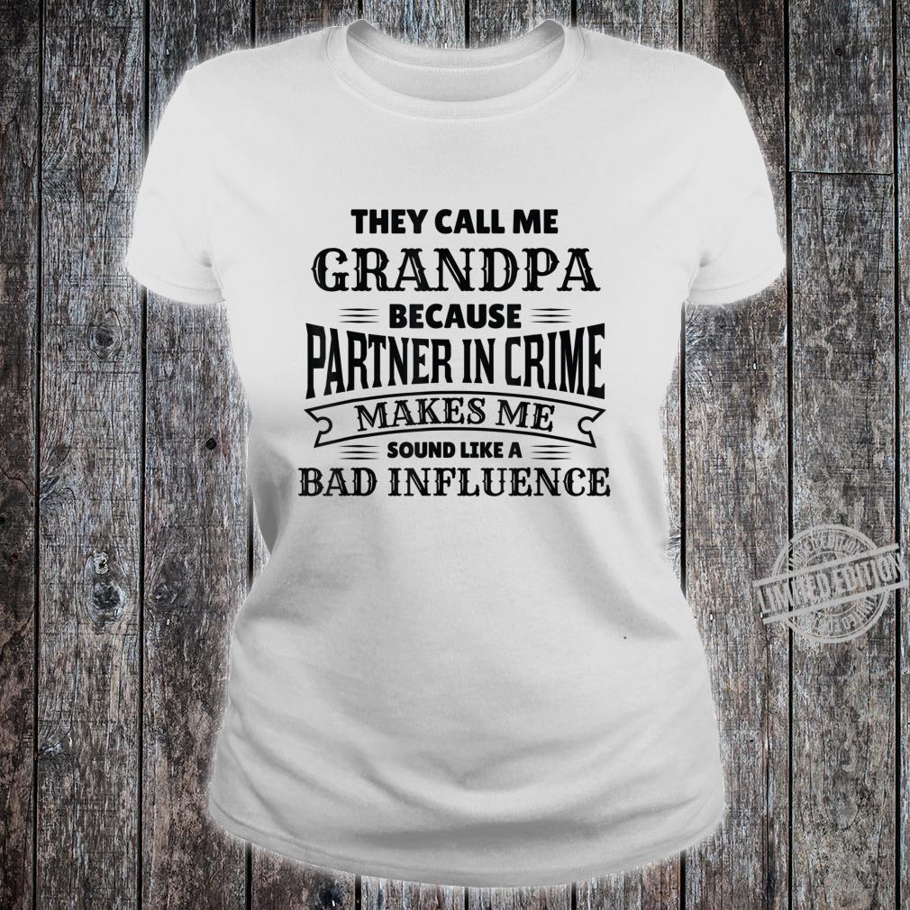 Mens Bad Influence Partner in Crime for New Grandpa Shirt ladies tee