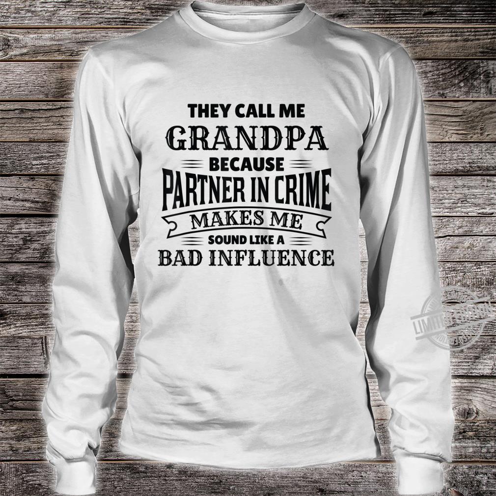 Mens Bad Influence Partner in Crime for New Grandpa Shirt long sleeved