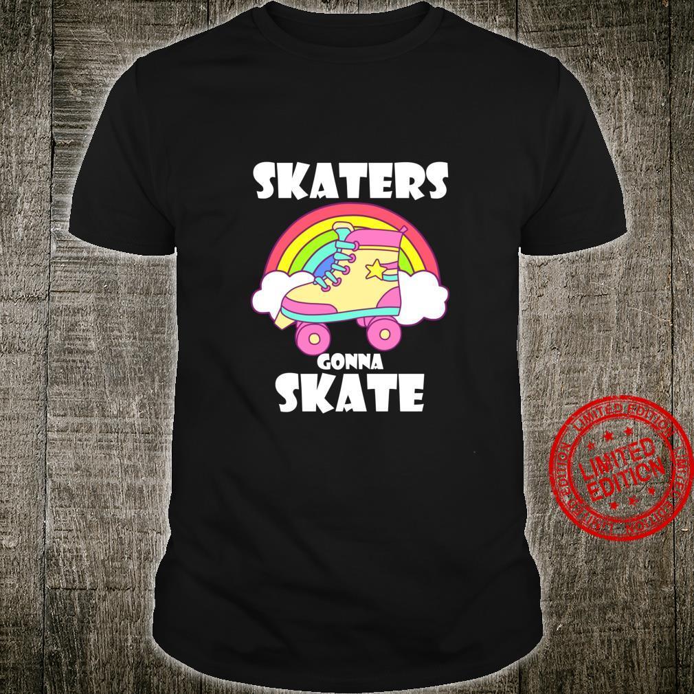 Roller Skater Roller Skater Gonna Skate Shirt